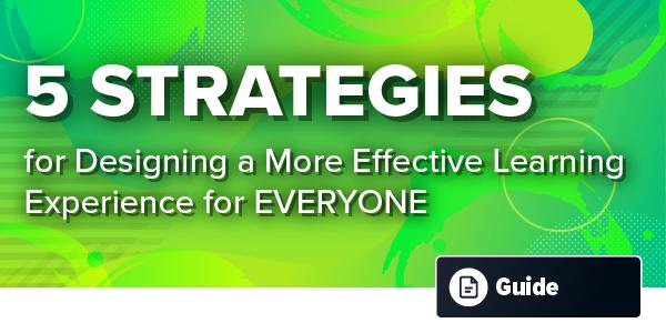 5StrategiesForDesigningAMoreEffectiveLearningExperience_WebsiteGraphic-01