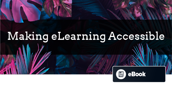 Making eLearning Accessible